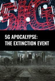 5G Apocalypse: The Extinction Event
